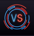 neon versus vs symbol into round sign vector image