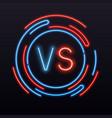 neon versus vs symbol into round sign vector image vector image