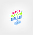 welcome back to school label school background vector image