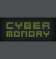 cyber monday yellow-green text from printed vector image