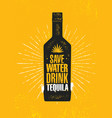 save water drink tequila craft local agave vector image vector image