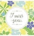 hand lettering i miss you performed in round vector image vector image