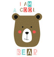 i am a cool bear slogan with face vector image