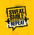 sweat smile and repeat inspiring workout and vector image vector image
