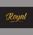 royal gold word text typography vector image vector image