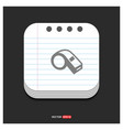 referee whistle icon gray icon on notepad style vector image