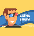 young man blogger giving cinema and movies reviews vector image vector image
