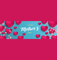 happy mothers day banner pink heart balloons vector image