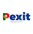 PEXIT - Portugal exit from European Union on vector image