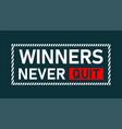 typography slogan winners never quit vector image vector image