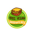 vegan sandwich and food logo menu vector image vector image