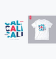 california vibes and dreams graphic t-shirt design vector image vector image