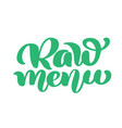 raw menu hand drawn calligpaphy isolated vector image vector image