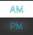 linear geometric outline am and pm text 24 hours vector image vector image