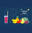 fresh juice from fresh fruit vector image