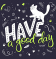 hand lettering text - have a good day There is vector image