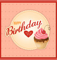 vintage birthday card with cherry cupcake on vector image vector image