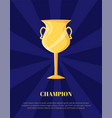 champion golden trophy cup shiny gold award vector image vector image