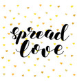 spread love brush lettering vector image vector image