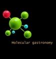 Stylized molecular structure Molecular gastronomy vector image vector image