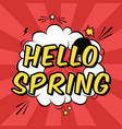 colorful pop art with hello spring phrase vector image vector image
