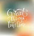 Great Things vector image vector image