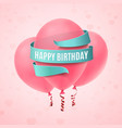 happy birthday background with three pink balloons vector image vector image