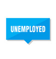 unemployed price tag vector image vector image