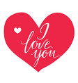 greeting card i love you inscription on a vector image vector image