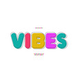 vibes font modern colorful style vector image vector image