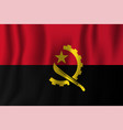 angola realistic waving flag national country vector image vector image