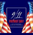 september 11 2001 patriot day background we vector image