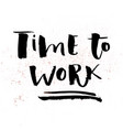 a positive word calls for action time to work
