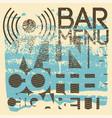 bar menu typography vintage style grunge design vector image vector image