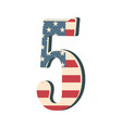 capital 3d number five with american flag texture vector image vector image