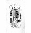 poster lettering dont worry beer happy vector image vector image