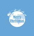 happy christmas santa claus is flying in a sleigh vector image