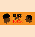 black lives matter background vector image
