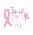 breast cancer support love label hand drawn vector image vector image