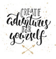 create adventures for yourself modern calligraphy vector image vector image