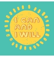 I can and will Motivational quote printable vector image