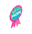 Ribbon rosette with the text Best Mom icon vector image vector image