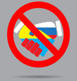 Ban sign cooperation ukraine and russia vector image vector image