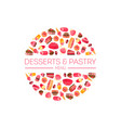 delicious desserts and pastries round shape vector image vector image