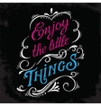 Enjoy the little things print vector image vector image