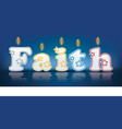 FAITH written with burning candles vector image