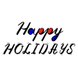 Happy holidays hand made brush lettering vector image vector image