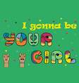 i gonna be your girl rock-n-roll font vector image