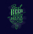 poster lettering best beer right here dark vector image vector image