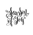 season of joy hand lettering positive quote to vector image vector image